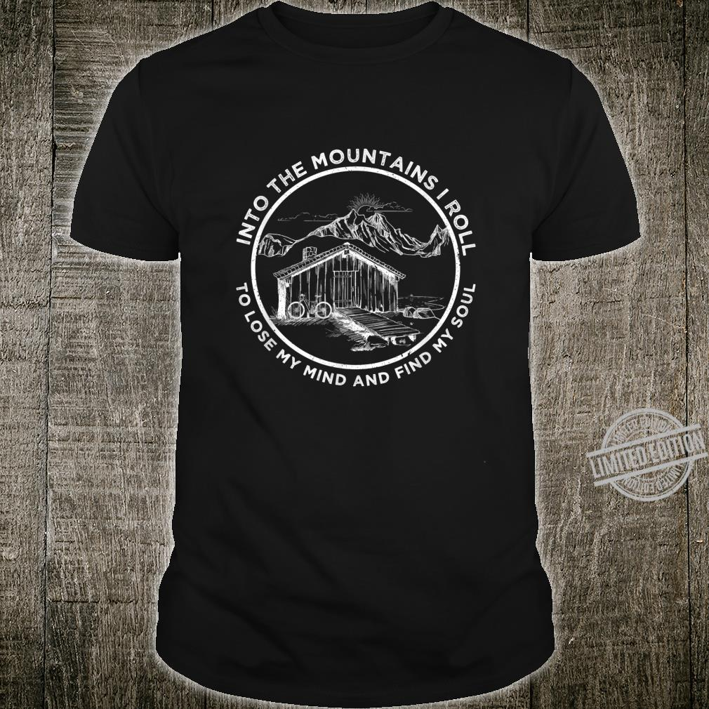 Into The Mountains I Roll MTB Mountain Bike Landschaft Shirt