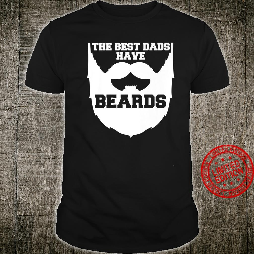 Mens The Best Dads Have Beards Out Beard Shirt