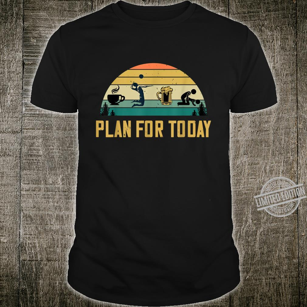 Plan For Today Coffee Volleyball Beer Sex Playing Ball Shirt