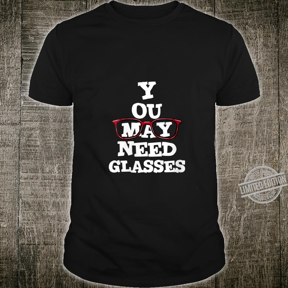 Womens You May Need Glasses Spectacles Cute Optometry Optician Shirt