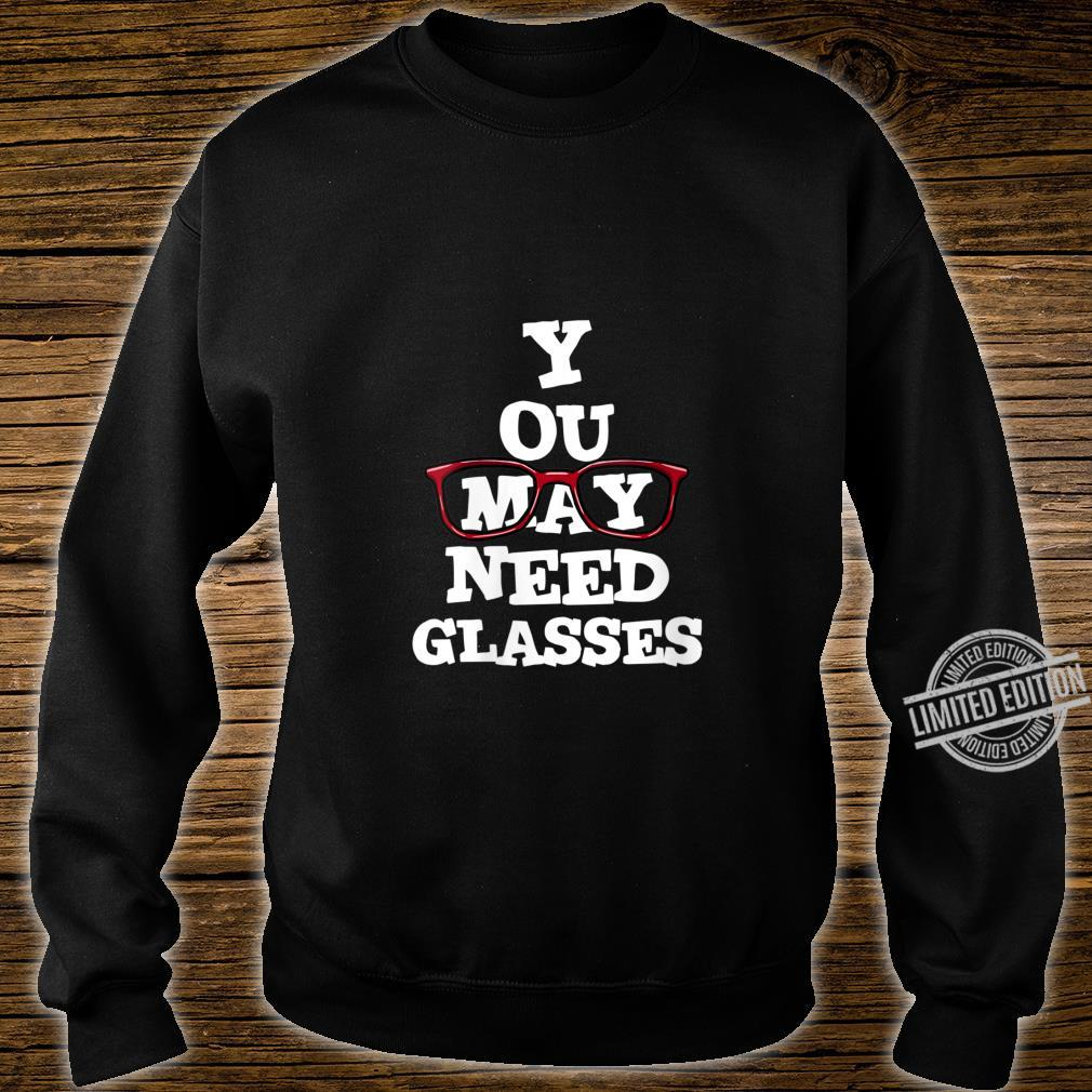 Womens You May Need Glasses Spectacles Cute Optometry Optician Shirt sweater