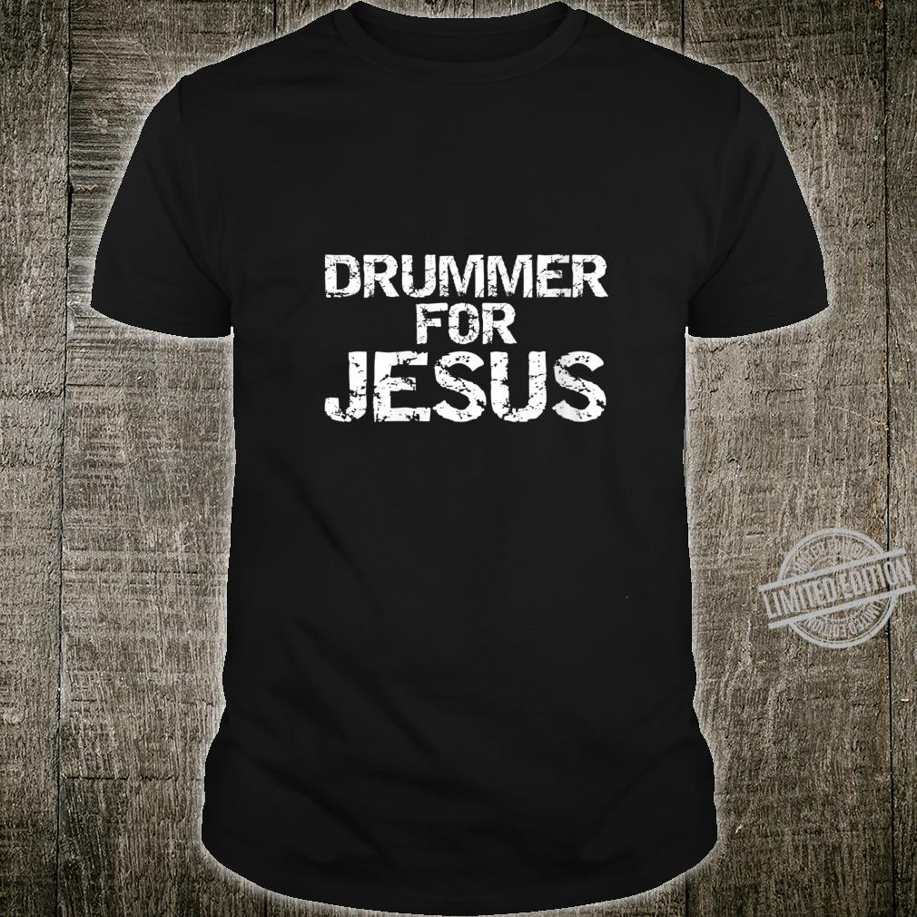 Worship Leader Drumming Distressed Drummer for Jesus Shirt