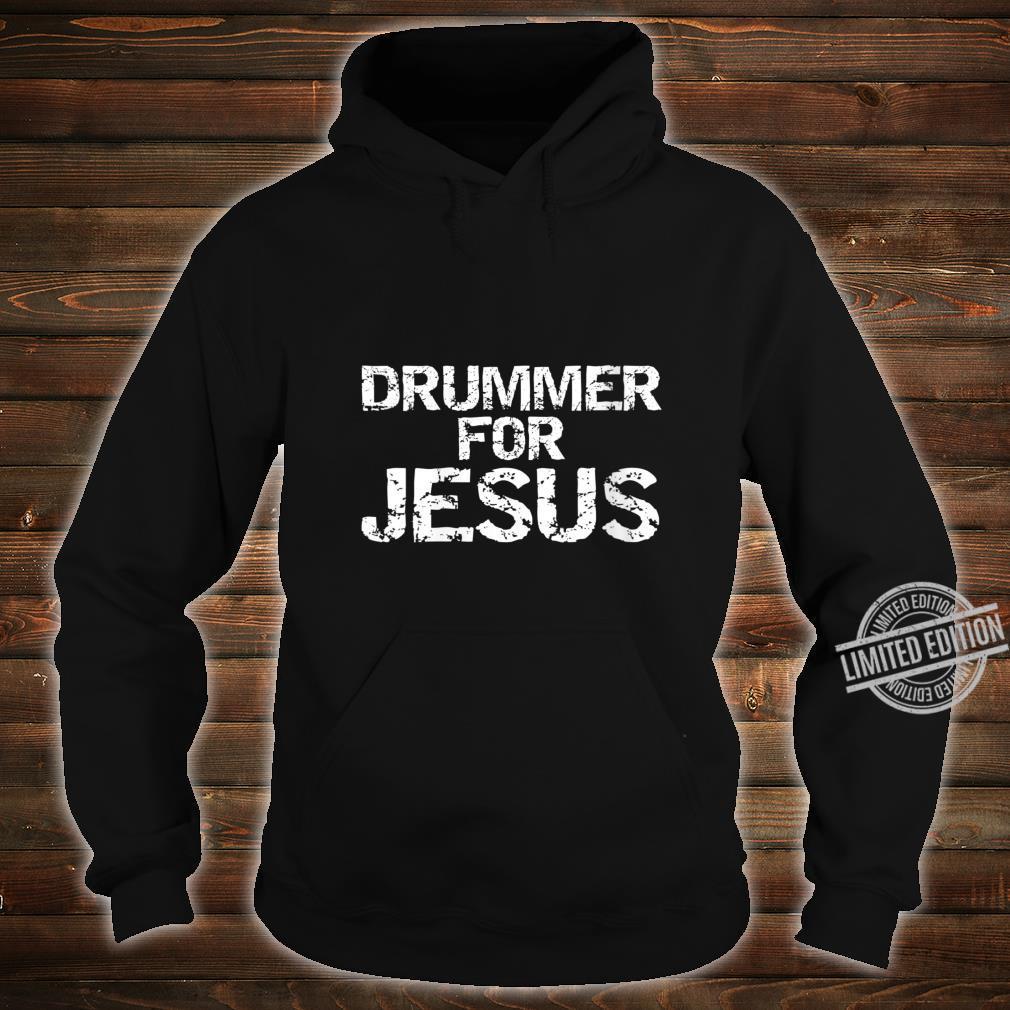 Worship Leader Drumming Distressed Drummer for Jesus Shirt hoodie