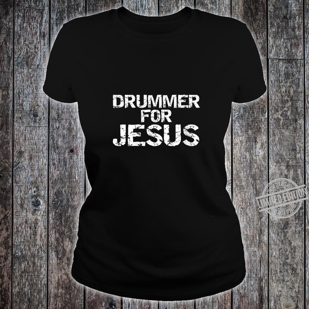 Worship Leader Drumming Distressed Drummer for Jesus Shirt ladies tee