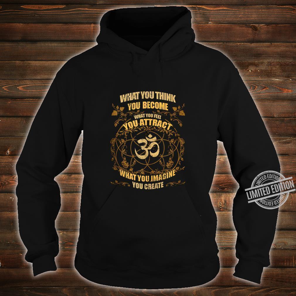 Yoga Zen What You Think You Become Meditation Buddha Namaste Shirt hoodie