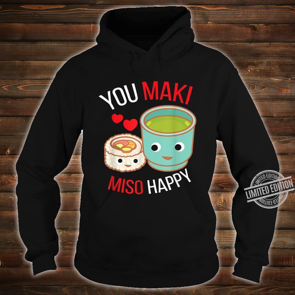 You Maki Miso Happy I Japan Maki Koch Essen Sushi Shirt hoodie