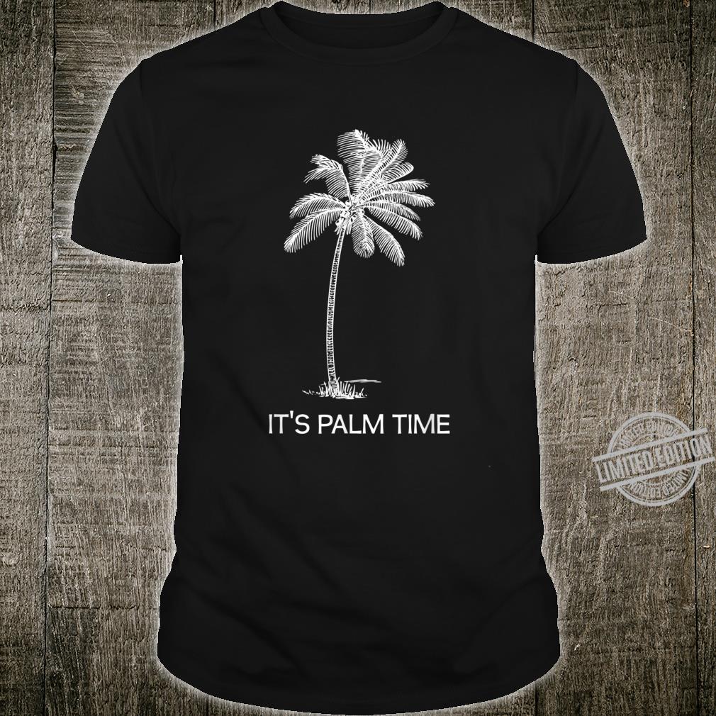 Zeit für Urlaub, Palmen, Insel, Sonnenschein Shirt