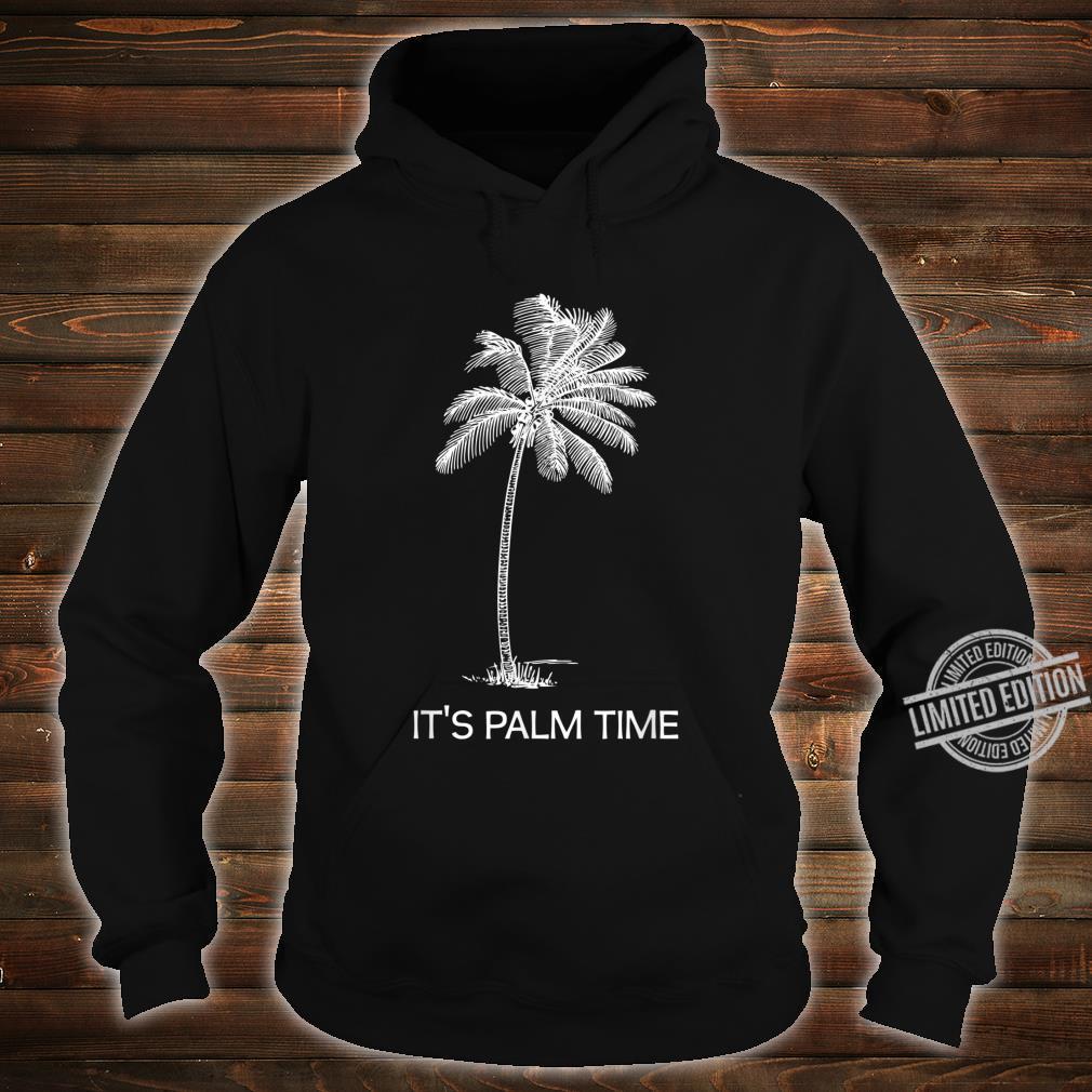 Zeit für Urlaub, Palmen, Insel, Sonnenschein Shirt hoodie
