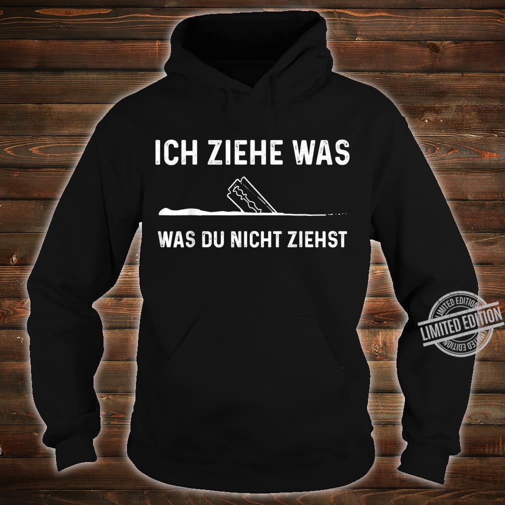 Ziehen Koks Pepp cocain Partydrogen Drogen Shirt hoodie