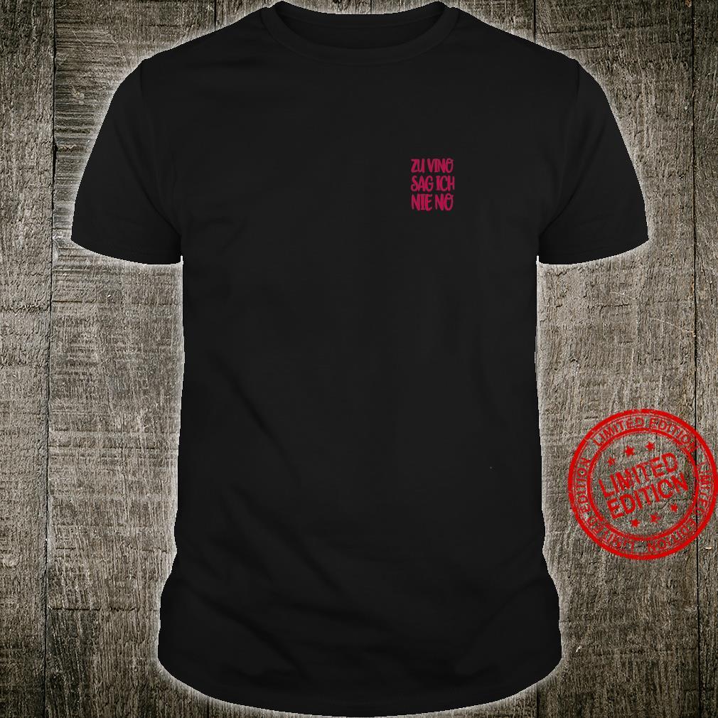 Zu Vino Sag Ich Nie No I Weinliebhaber Geschenk Shirt